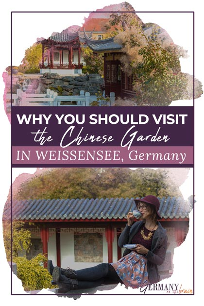 Why to Visit the Chinese Garten Weissensee, Germany