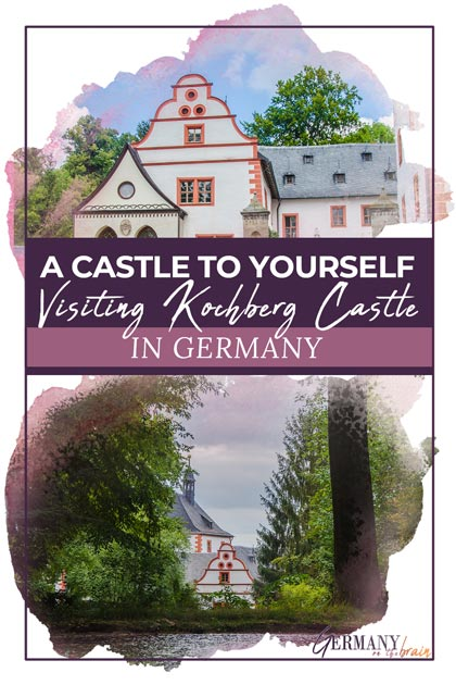 A Castle to Yourself - Visiting Castle Kochberg in Germany